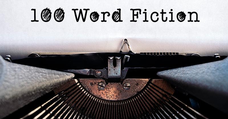 100 WORD FICTION